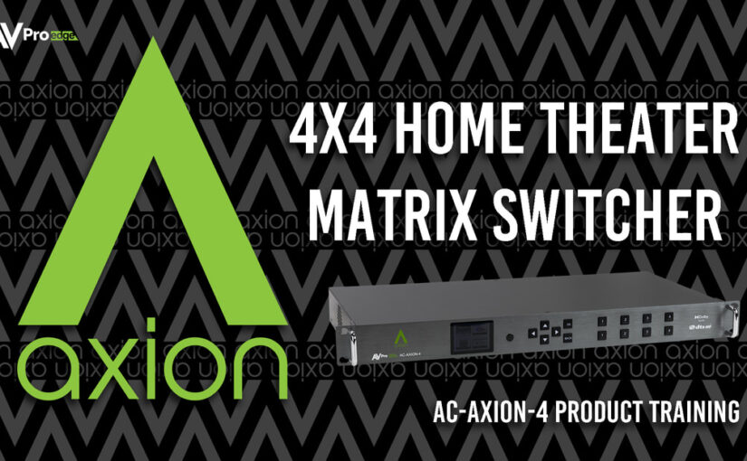 A New Era For AVPro Edge Matrix Switchers: AXION